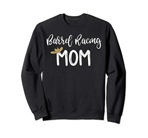 (Barrel Racing Mom Gift Moms Who Barrel Race Sweatshirt)