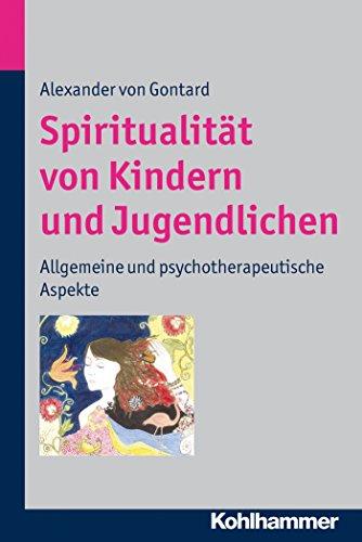 Download Spiritualität von Kindern und Jugendlichen: Allgemeine und psychotherapeutische Aspekte (German Edition) Pdf