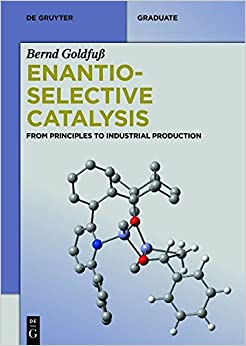 Book Enantioselective Catalysis: From Principles to Industrial Production (de Gruyter Textbook)