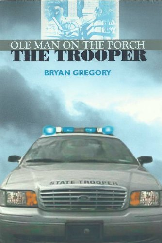 Ole Man on the Porch: The Trooper