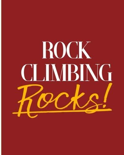 - Rock Climbing Rocks!: 2018 - 2019 8