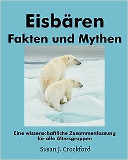 Eisbären Fakten Und Mythen Eine Wissenschaftliche Zusammenfassung
