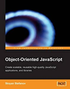 Object-Oriented JavaScript: Create scalable, reusable high-quality JavaScript applications and libraries by Stoyan Stefanov (2008-07-24)