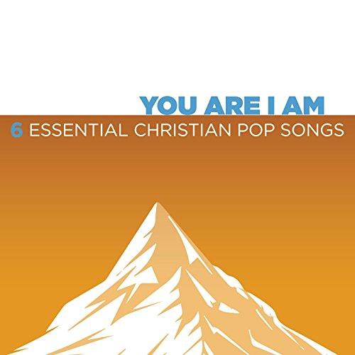You Are I Am - 6 Essential Chr...