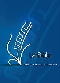 La Bible : Version du semeur 2015 bleue par  Excelsis