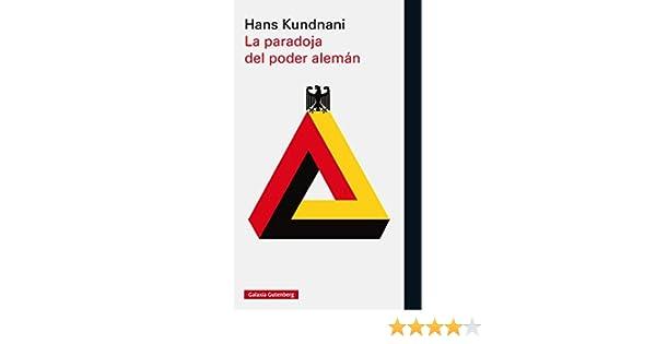 La paradoja del poder alemán (Ensayo) eBook: Hans Kundnani, Amelia ...