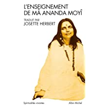 L'Enseignement de Mâ Ananda Moyî (Collections Spiritualites t. 6085) (French Edition)