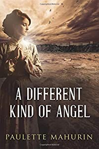 A Different Kind of Angel: A Novel