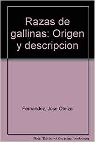 Razas de gallinas: Origen y descripcion (Spanish Edition