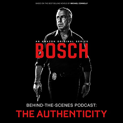 Bosch Behind-the-Scenes Podcast: The Authenticity (Tv Shows Harry Bosch compare prices)