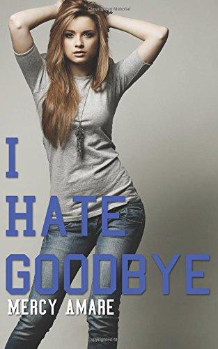 book cover of I Hate Goodbye