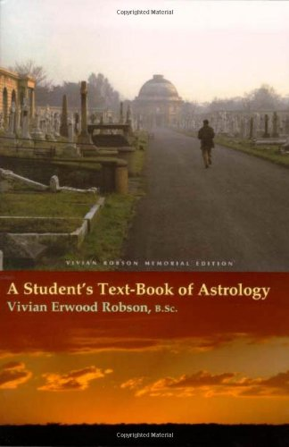 A Student's Text-Book of Astrology Vivian Robson Memorial Edition
