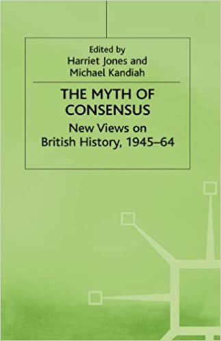 Book Myth of Consensus: New Views on British History, 1945-64 (Contemporary History in Context) by Harriet Jones (1996-09-25)