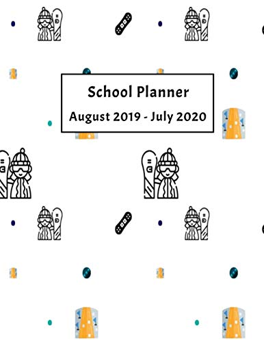 School Planner August 2019 - July 2020: Weekly, Monthly and Yearly Calendar (Snowboarding School Planner) ()
