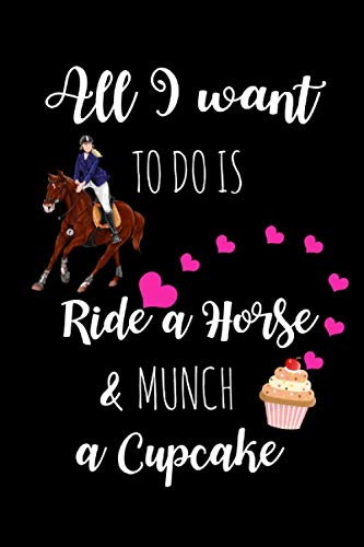 Ride A Horse & Munch A Cupcake: Hilarious Equestrian Gag Gifts For Her, Birthday & Christmas Gift Ideas For Horse Lovers, Hilarious Mother
