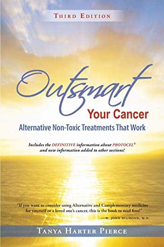 Outsmart Your Cancer: Alternative Non-Toxic Treatments That Work (Third Edition)