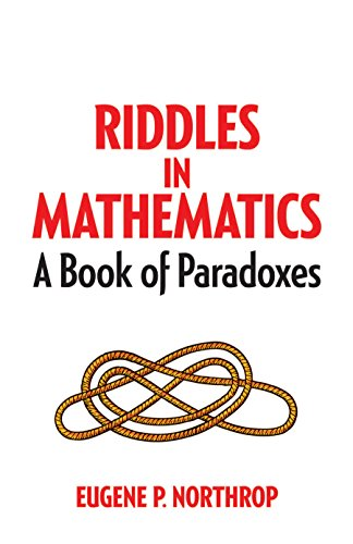 Riddles in Mathematics: A Book of Paradoxes (Dover Recreational Math) ()