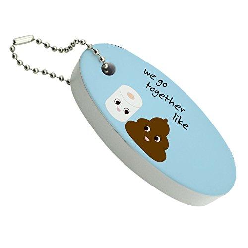 Toilet Paper and Poop We Go Together Like Funny Emoji Friends Floating Foam Keychain Fishing Boat Buoy Key Float -
