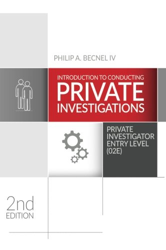 Introduction to Conducting Private Investigations: Private Investigator Entry Level (02E) (2nd Edition)