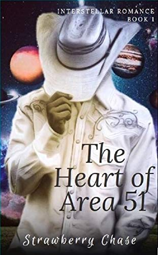 The Heart of Area 51 (Interstellar Romance Book 1) by [Chase, Strawberry]