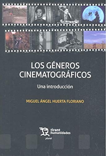 Los Géneros Cinematográficos. Una Introducción: 1 (Plural) por Huerta Floriano, Miguel Ángel