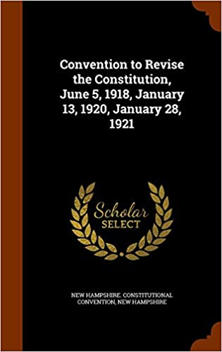 Convention to Revise the Constitution, June 5, 1918, January 13, 1920, January 28, 1921