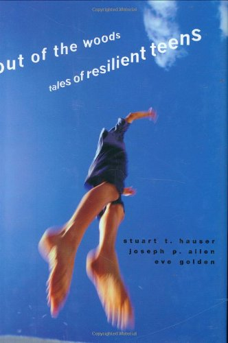Out of the Woods: Tales of Resilient Teens (Adolescent Lives, 4)