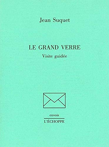 Le Grand verre: Visite guidée (Envois) (French Edition)