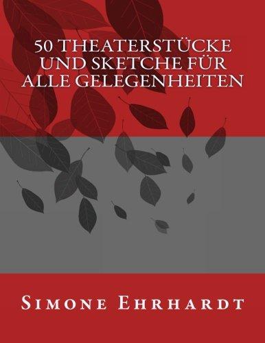 50 Theaterstücke und Sketche für alle Gelegenheiten