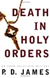Death in Holy Orders, P. D. James, 0375412557
