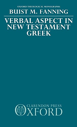 Verbal Aspect in New Testament Greek (Oxford Theology and Religion Monographs)