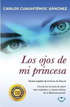 Los ojos de mi princesa (Spanish Edition) by [Sánchez, Carlos Cuauhtémoc]
