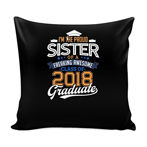Proud Sister Of A 2018 Senior For Kids Pillow Cover with Insert Graduation Grad - 16 x 16 by teelaunch (Image #1)