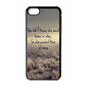 Retina Quotes Leave Or Stay Pushed Away iphone 5C Cell Phone Case Black Phone Accessories JV167859