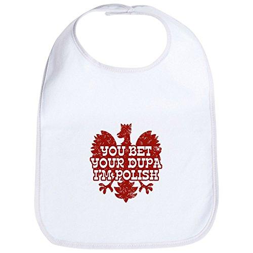 CafePress You Bet Your Dupa I'm Polish Bib Cute Cloth Baby Bib, Toddler - Bib Polish