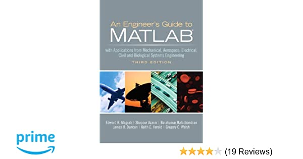 An Engineers Guide to MATLAB (3rd Edition): Edward B  Magrab