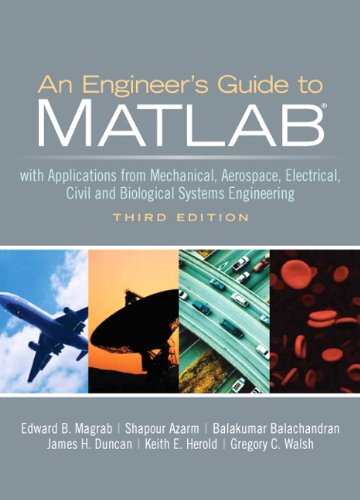 An Engineers Guide to MATLAB (3rd Edition) (Engineers Matlab For Edition 3rd)