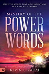 Mystery of the Power Words: Speak the Words That Move Mountains and Make Hell Tremble Kindle Edition