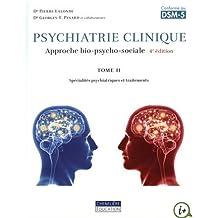 Psychiatrie clinique. une approche bio-psycho-sociale : Tome 2