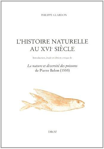 L'Histoire Naturelle au Xvie Siecle.