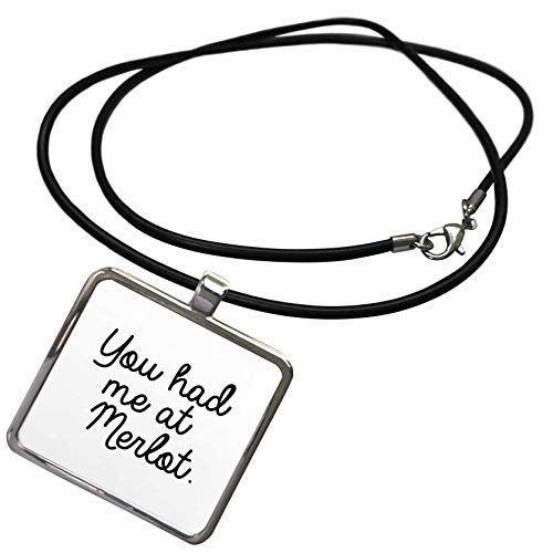3dRose Tory Anne Collections Quotes - You Had Me at Merlot - Necklace with Rectangle Pendant (ncl_301772_1)