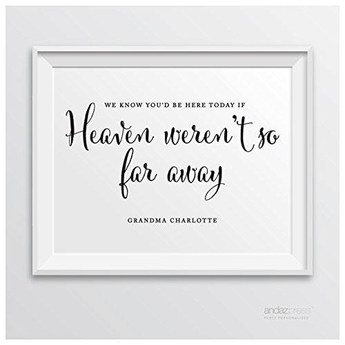 Andaz Press Personalized Wedding Party Signs, Formal Black and White, 8.5-inch x 11-inch, We Know You Would Be Here Today if Heaven Weren't So Far Away Memorial Sign, 1-Pack, Custom Made Any Name - Family Member or Friend Who Has Passed Away