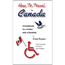 How to Travel in Canada- A guidebook for Persons with a Disability