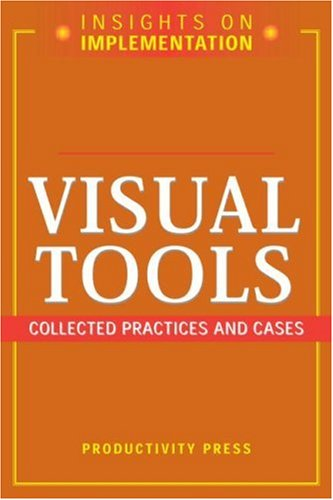Visual Tools: Collected Practices and Cases (Insights On (Visual Tools)