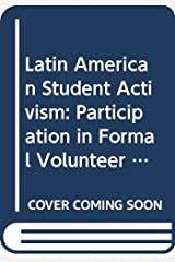 Latin American Student Activism: Participation in Formal Volunteer Organizations by University Students in Six Nations (Lexington Books) Hardcover