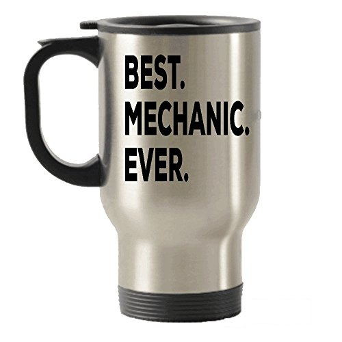 Mechanic Travel Mug - Best Mechanic Ever Travel Insulated Tumblers Gifts - Retirement Birthday Graduation Anniversary - Engineering Auto Car Aircraft Aviation Quantum Airplane Boat Helicopter Diesel