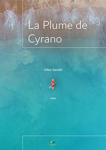 La Plume de Cyrano (French Edition)