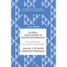 Global Challenges in Water Governance: Environments, Economies, Societies