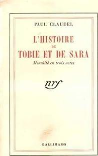 L'histoire de Tobie et de Sara par Paul Claudel
