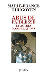 Abus de faiblesse et autres manipulations (Essais et documents) (French Edition)